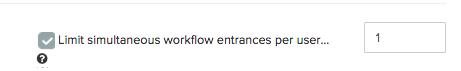 Limit Simultaneous Workflow Entrances Per User